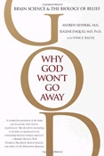 cover of the book Why God Won't Go Away: Brain Science and the Biology Of Belief