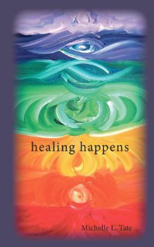 healing happens by Michelle Tate
